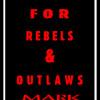 Handbook for Rebels & Outlaws<BR>Mark. L. Mirabello
