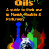 Aromatic Oils<br>A Guide to Their Use <BR>in Magick, Healing & Perfumery<BR>Ray Sherwin