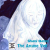 The Arcane Veil<BR>Ten Discourses on The Craft <BR>and The History of Magic<BR>Shani Oates