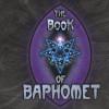 The Book of Baphomet<BR>Julian Vayne & Nikki Wyrd