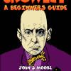 Crowley - A Beginners Guide<BR>John S. Moore<BR> & John Patrick Higgins