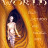 Deeper Into The Underworld <BR> Death, Ancestors<br> & Magical Rites<BR>Chris Allaun